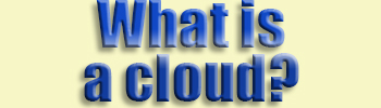What is...cloud?